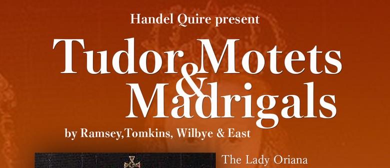 Tudor Motets & Madrigals - Handel Quire