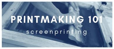 Printmaking 101: Screenprinting
