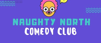 Naughty North Comedy Club - July JK
