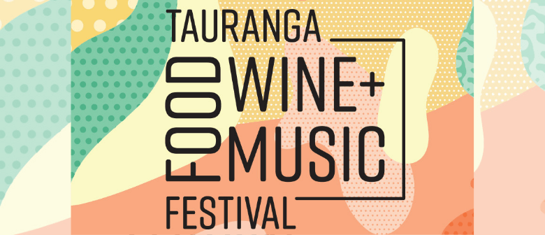 Tauranga Food Wine and Music Festival