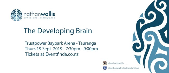 The Developing Brain - Tauranga
