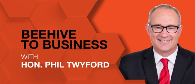 Beehive to Business with Hon. Phil Twyford