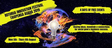 Rotorua Innovation Festival Taiopenga Auaha 2019