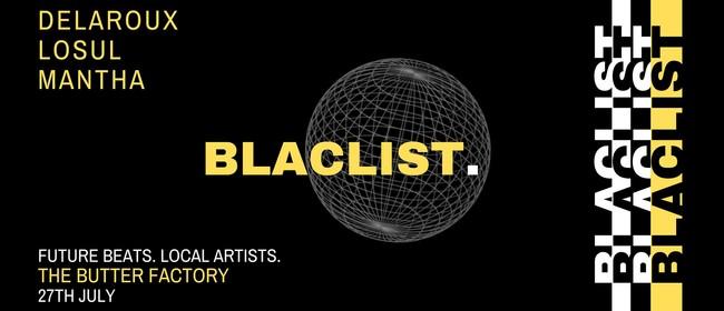 Blaclist with Delaroux, Losul & Mantha