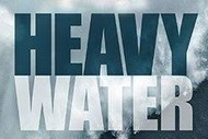 Image for event: Heavy Water