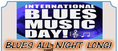 International Blues Music Day - Blues All Night Long