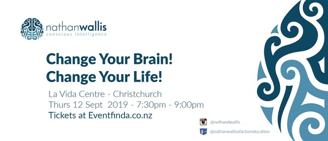 Change your Brain, Change your Life! - Christchurch