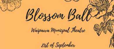 The Blossom Ball: CANCELLED