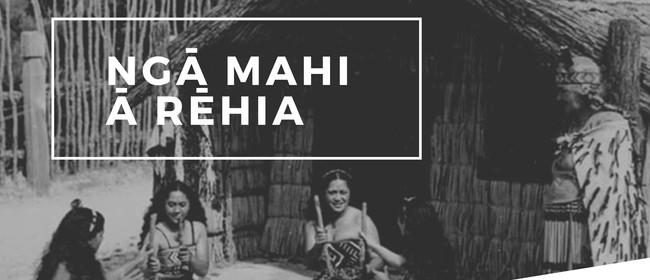 Ngā Mahi ā Rehia
