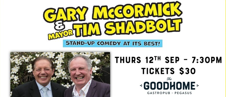 Gary McCormack & Tim Shadbolt