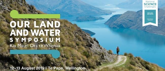 Our Land and Water Symposium: Kia Mauri Ora te Whenua