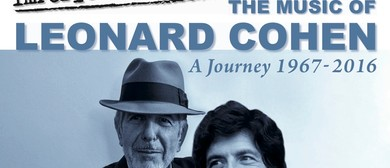 The Music of Leonard Cohen: A Journey - 1967 to 2016