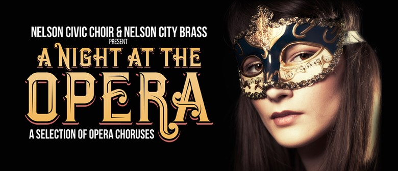 A Night At The Opera: Nelson Civic Choir & Nelson City Brass