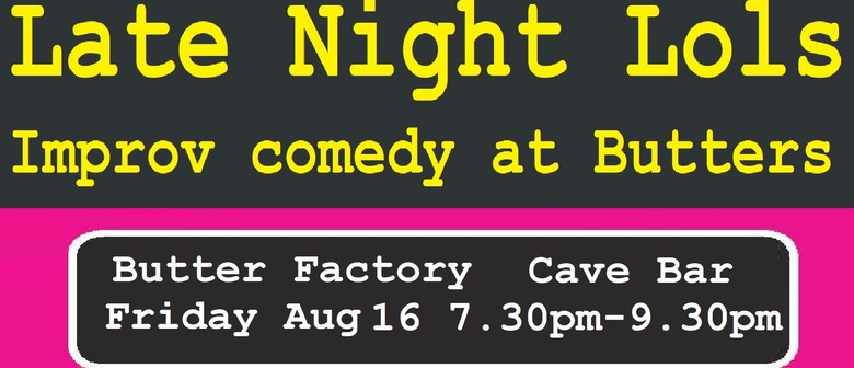 Late Night Lols - Improv Comedy at Butters