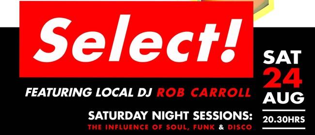 Saturday Night Session with DJ Rob Carroll