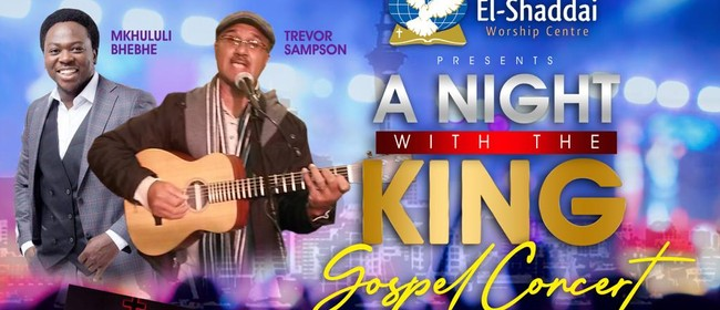 """""""A Night With The King"""" Gospel Concert"""