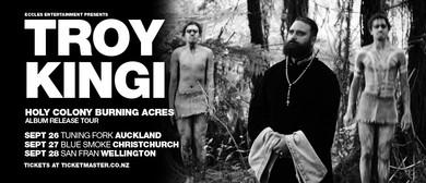 Troy Kingi - Holy Colony Burning Acres Album Release Tour