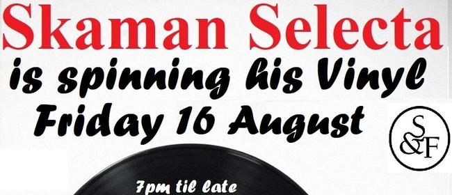 Skaman Selecta Spins Rare Vinyl