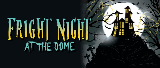 Fright Night at the Dome