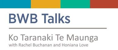 BWB Talks: Ko Taranaki Te Maunga