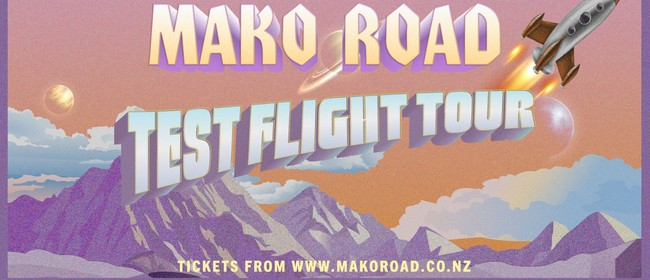 Mako Road - Test Flight Tour