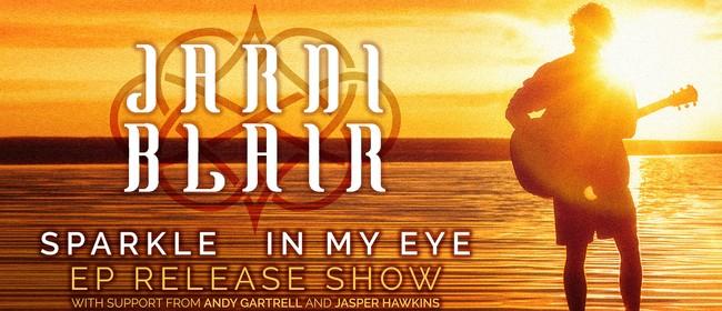 Jarni Blair - Sparkle In My Eye EP Release Show
