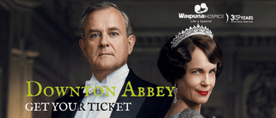"Waipuna Hospice Movie Night - ""Downton Abbey"""