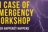 In Case of Emergency Workshop: POSTPONED