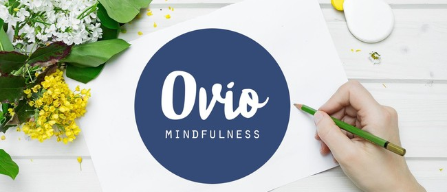 Ovio Mindfulness Beginners Workshop (Ellerslie)
