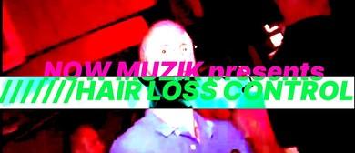 Now Muzik: Hair Loss Control