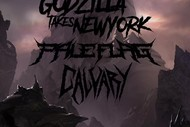 GUNT, Godzilla Takes New York, Pale Flag & Calvary