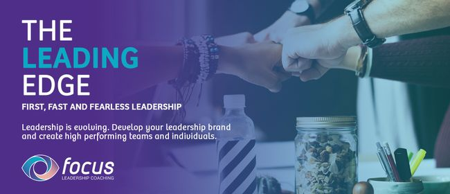 The Leading Edge - First Fast and Fearless Leadership: CANCELLED