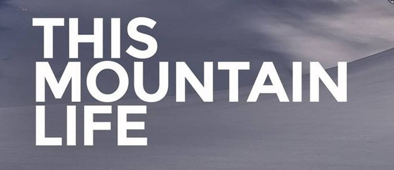 Wanaka: This Mountain Life