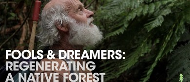 Conservation Week Film Evening: Featuring Fools and Dreamers