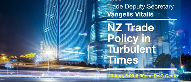 NZ Trade Policy in Turbulent Times