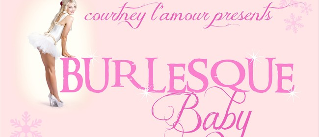 Burlesque Baby: CANCELLED