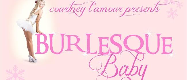 Burlesque Baby: CANCELLED