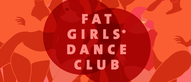 Fat Girls* Dance Club