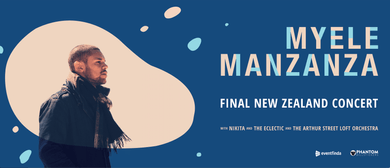 Myele Manzanza - The Final New Zealand Concert*