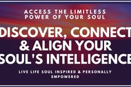 Image for event: Discover, Connect, Align and Access Your Soul's Intelligence