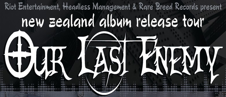 Our Last Enemy NZ Album Release Tour