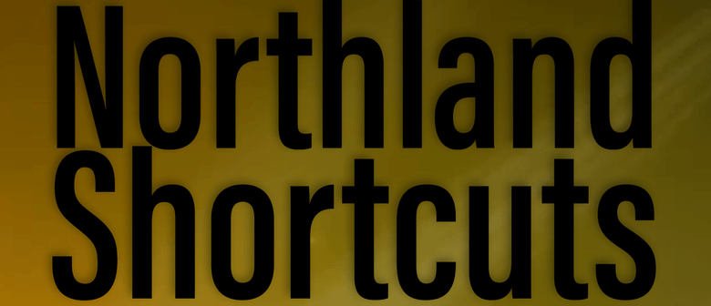 Northland ShortCuts An Evening of Comedy and Drama