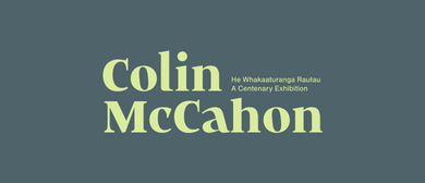 Colin McCahon: A Centenary Exhibition