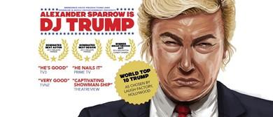 Alexander Sparrow is DJ Trump