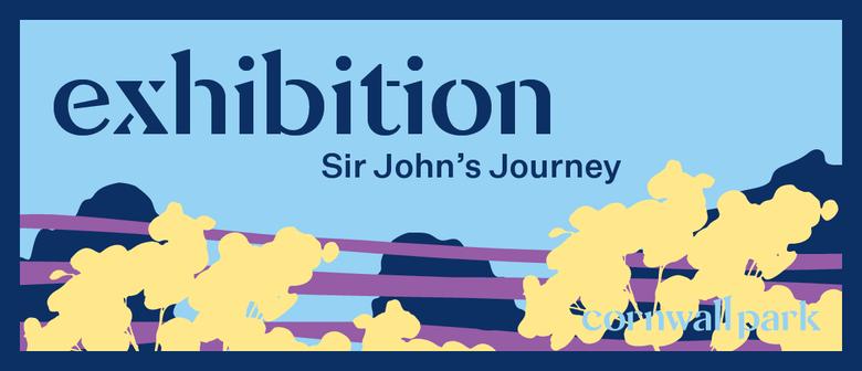 Exhibition: Sir John's Journey