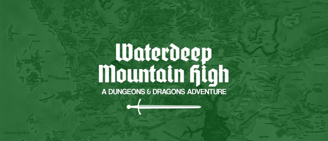 Waterdeep Mountain High Live!