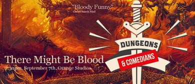 Dungeons & Comedians: There Might Be Blood
