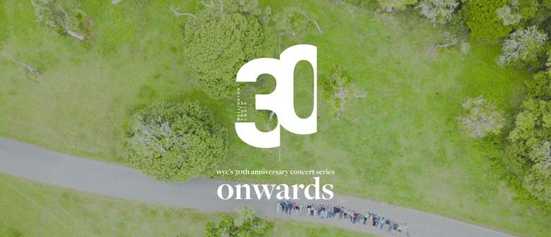 Onwards! - Wellington Youth Choir's 30th Anniversary