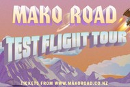 Image for event: Mako Road - Test Flight Tour # 2nd Show: SOLD OUT
