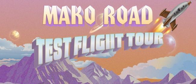 Mako Road - Test Flight Tour